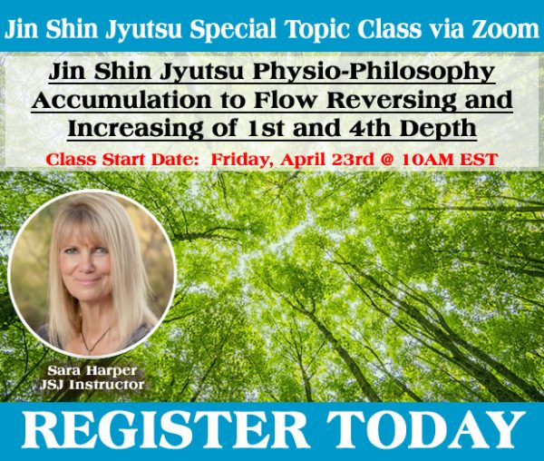 SPECIAL TOPIC CLASS - Jin Shin Jyutsu Physio-Philosophy Accumulation to Flow Reversing and Increasing of 1st and 4th Depth - Begins April 23rd